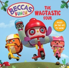 Becca's Bunch: The Wagtastic Four, Paperback / softback Book