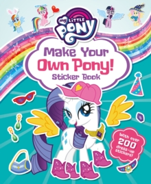 My Little Pony: Make Your Own Pony Sticker Book, Paperback / softback Book