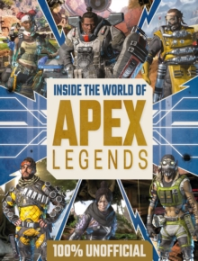Inside the World of Apex Legends 100% Unofficial, Hardback Book