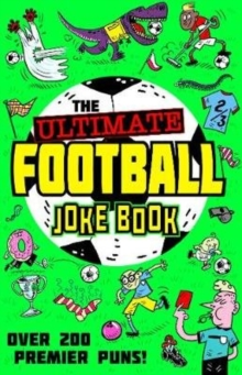The Ultimate Football Joke Book, Paperback / softback Book