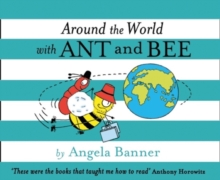 Around the World With Ant and Bee, Hardback Book