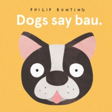 Dogs Say Bau, Board book Book