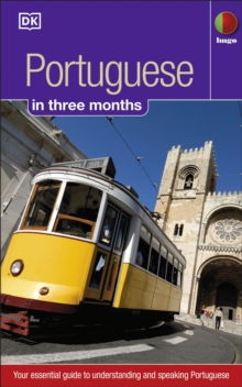 Portuguese in 3 months : Your Essential Guide to Understanding and Speaking Portuguese, Paperback / softback Book