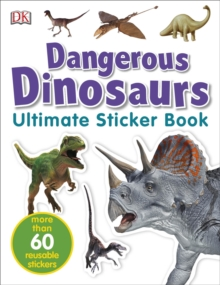 Dangerous Dinosaurs Ultimate Sticker Book, Paperback / softback Book