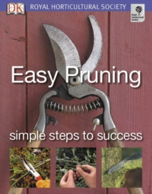 Easy Pruning : Simple Steps to Success, Paperback / softback Book