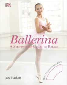 Ballerina : A Step-by-Step Guide to Ballet, Hardback Book