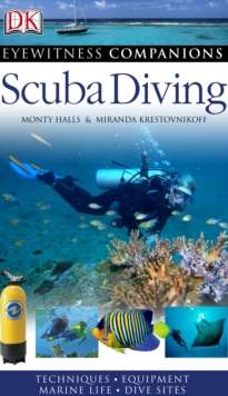 Scuba Diving : Techniques, Equipment, Marine Life, Dive Sites, PDF eBook