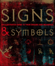 Signs & Symbols : An Illustrated Guide to Their Origins and Meanings, PDF eBook