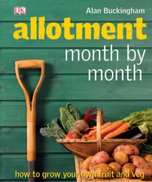 Allotment Month  by Month : How to Grow Your Own Fruit and Veg, Hardback Book