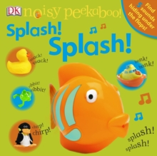 Noisy Peekaboo Splash! Splash!, Board book Book