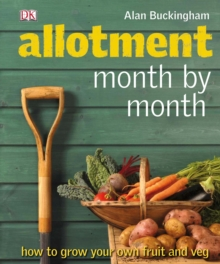 Allotment Month  by Month : How to Grow Your Own Fruit and Veg, PDF eBook