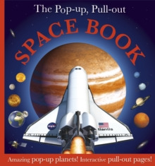 The Pop Up, Pull Out Space Book : Amazing Pop-Up Planets! Interactive Pull-Out Pages!, Hardback Book