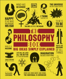 The Philosophy Book : Big Ideas Simply Explained, Hardback Book
