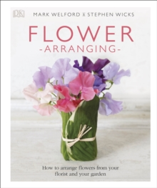 Flower Arranging : For Home, Weddings and Gifts, Hardback Book