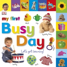 My First Busy Day Let's Get Learning, Board book Book