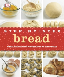 Step-by-Step Bread : Visual Recipes with Photographs at Every Stage, Hardback Book