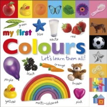 My First Colours Let's Learn Them All, Board book Book