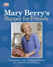 Mary Berry's Supper for Friends, Paperback Book