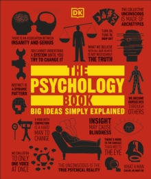 The Psychology Book : Big Ideas Simply Explained, Hardback Book