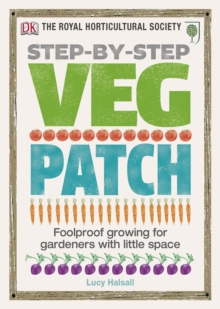 RHS Step-by-Step Veg Patch : Foolproof Growing for Gardeners with Little Space, Hardback Book