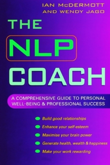 The NLP Coach : A Comprehensive Guide to Personal Well-Being and Professional Success, EPUB eBook