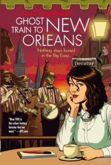 Ghost Train to New Orleans : Book 2 of the Shambling Guides, EPUB eBook