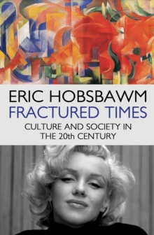 Fractured Times : Culture and Society in the Twentieth Century, EPUB eBook