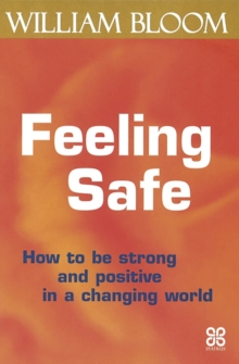 Feeling Safe : How to be strong and positive in a changing world, EPUB eBook