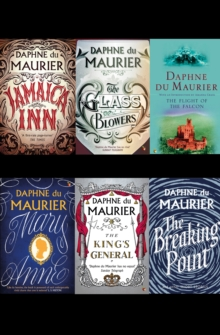 Daphne du Maurier Omnibus 3 : Jamaica Inn; The Flight of the Falcon; The King's General; The Glass Blowers; The Breaking Point & Other Stories; Mary Anne, EPUB eBook