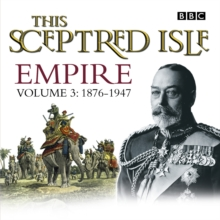 This Sceptred Isle Empire Volume 3 - 1876-1947, eAudiobook MP3 eaudioBook