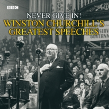 Winston Churchill's Greatest Speeches : Vol 1: Never Give In!, eAudiobook MP3 eaudioBook