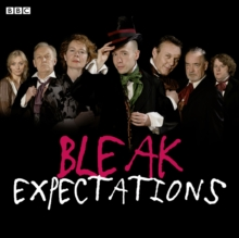 Bleak Expectations : The Complete First Series, CD-Audio Book