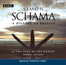 A History Of Britain : Volume 1: At The Edge Of The World? 3000BC - AD 1603, eAudiobook MP3 eaudioBook