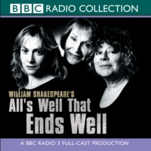 All's Well That Ends Well : A BBC Radio Shakespeare production, eAudiobook MP3 eaudioBook