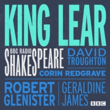 King Lear : A BBC Radio Shakespeare production, eAudiobook MP3 eaudioBook