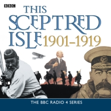 This Sceptred Isle  The Twentieth Century 1901-1919, eAudiobook MP3 eaudioBook