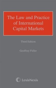 Fuller: The Law and Practice of International Capital Markets, Hardback Book
