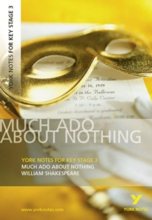 York Notes for KS3 Shakespeare: Much Ado About Nothing, Paperback / softback Book
