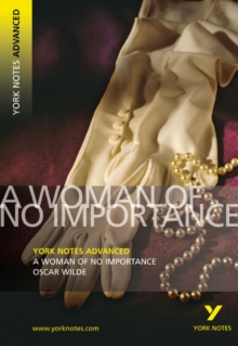 A Woman of No Importance: York Notes Advanced, Paperback Book