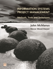 Information Systems Project Management : Methods, Tools, and Techniques