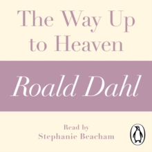 The Way Up to Heaven (A Roald Dahl Short Story), eAudiobook MP3 eaudioBook