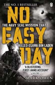 No Easy Day : The Only First-hand Account of the Navy Seal Mission that Killed Osama bin Laden, Paperback / softback Book
