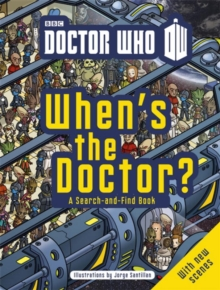 Doctor Who: When's the Doctor?, Paperback / softback Book