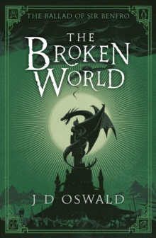 The Broken World : The Ballad of Sir Benfro Book Four, Paperback Book