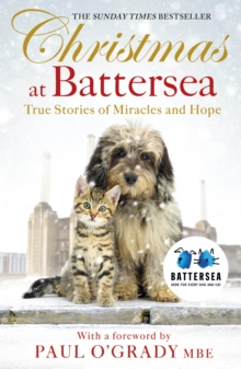 Christmas at Battersea: True Stories of Miracles and Hope, Paperback / softback Book