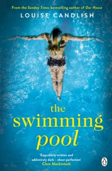 The Swimming Pool : A gripping, twisty thriller from the bestselling author of the breath-taking Our House, Paperback / softback Book