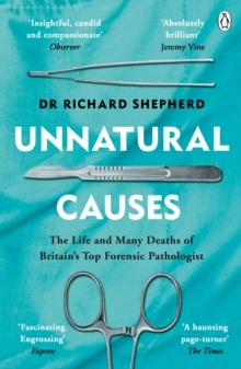 Unnatural Causes : 'An absolutely brilliant book. I really recommend it, I don't often say that' Jeremy Vine, BBC Radio 2, Paperback / softback Book