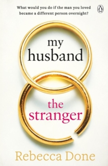 My Husband the Stranger : An Emotional Page-Turner with a Shocking Twist You'll Never See Coming, Paperback Book