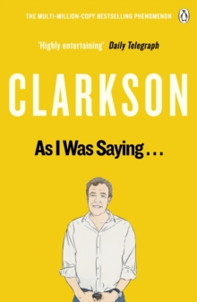 As I Was Saying . . . : The World According to Clarkson Volume 6, EPUB eBook