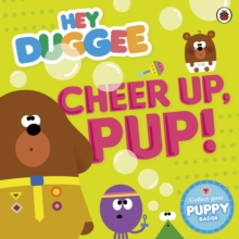 Hey Duggee: Cheer Up, Pup!, Paperback Book